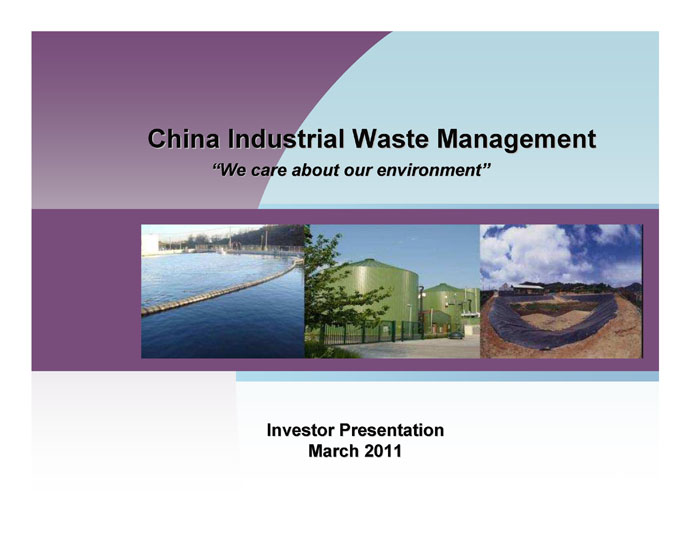 China Industrial Waste Management Inc. - FORM 8-K - EX-99.1 ...
