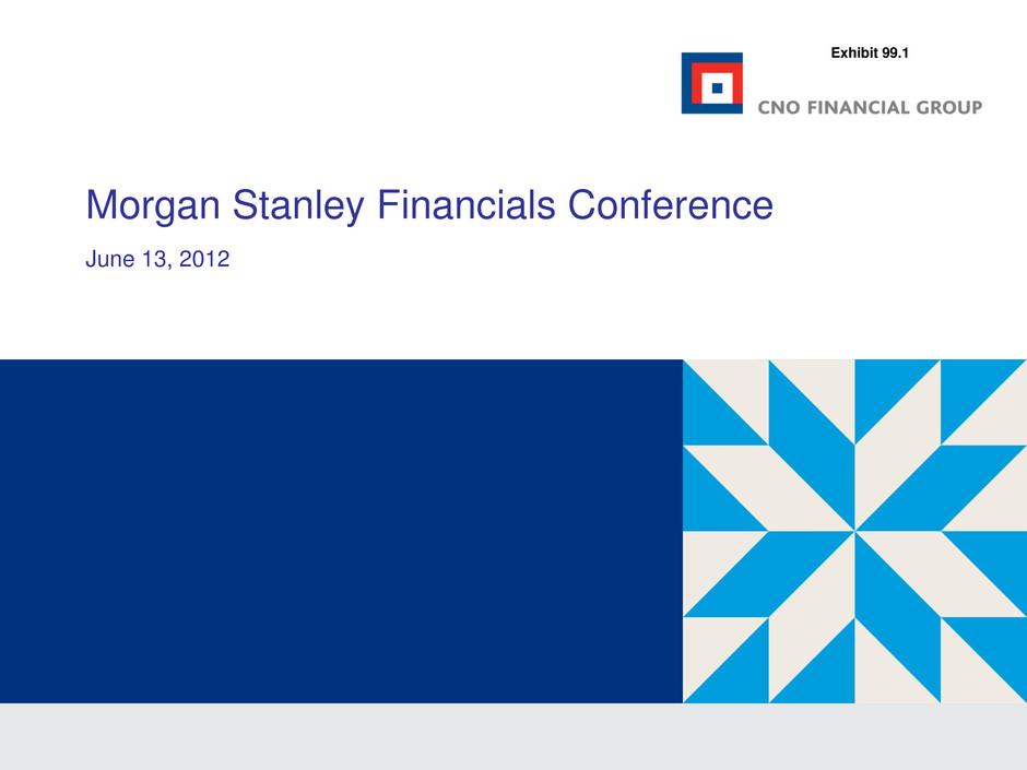 Cno Financial Group Inc Form 8 K Ex 99 1 Exhibit 99 1 June 13 2012
