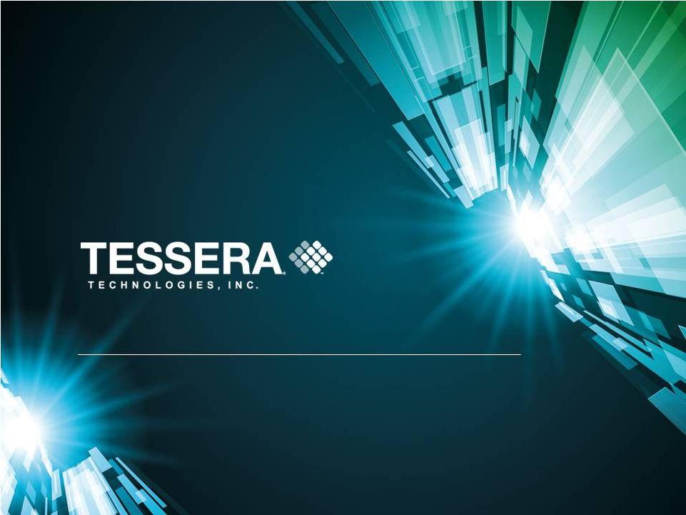 tessera technologies inc - form 8-k - ex-99 1