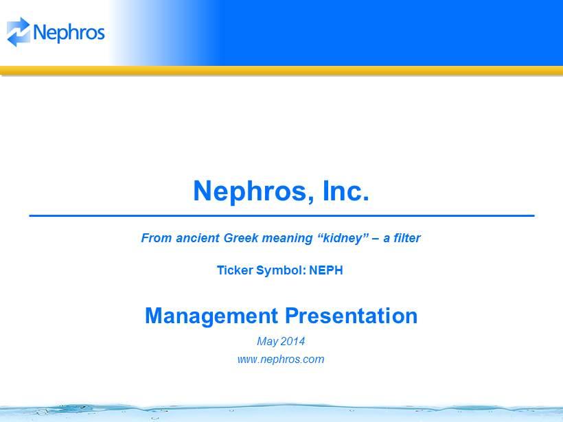 Nephros Inc Form 8 K Ex 991 Exhibit 991 May 28 2014
