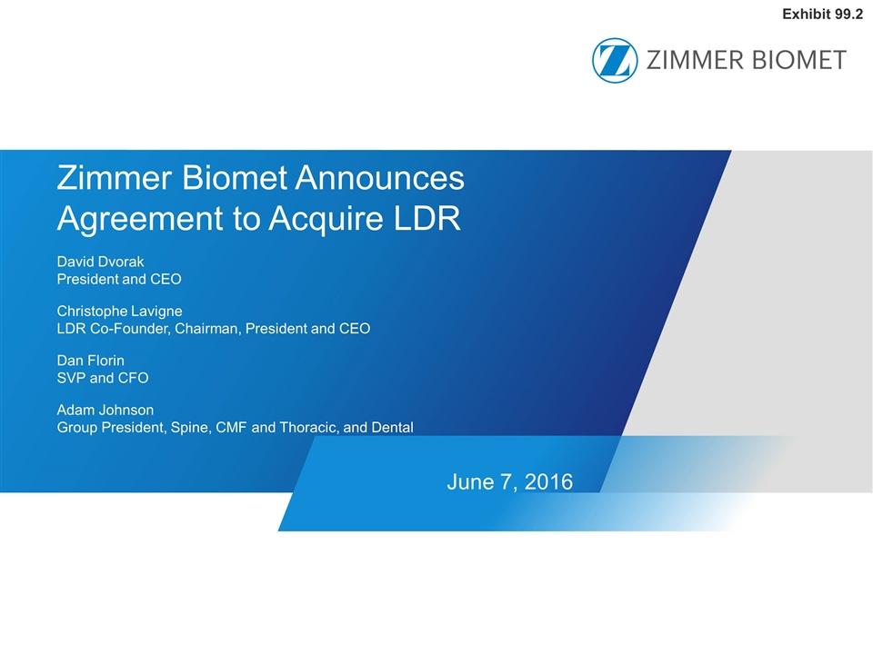 Zimmer biomet holdings inc form 8 k ex 99 2 june 7 for Zimmer biomet holdings